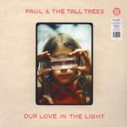 Paul & The Tall Trees - Our Love In The Light