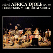 Africa Djolé - Né Né - Percussion Music From Africa