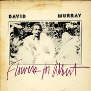 David Murray - Flowers For Albert
