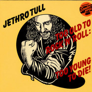 Jethro Tull - Too Old To Rock N' Roll: Too Young To Die!