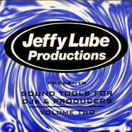 Jeffy Lube Productions - Jeffy Lube Productions Presents Sound Tools For DJs & Producers Volume Two