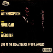 Gerry Mulligan & Jimmy Witherspoon & Ben Webster - Live At The Renaissance Of Los Angeles
