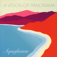 A Vision Of Panorama - Aquafusion