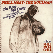 Phill Most Chill - No Rap, No Crap Mac McRaw's 2005 Rock It To Me Remix
