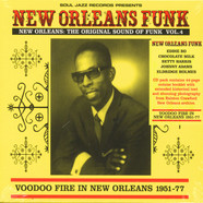Soul Jazz Records presents - New Orleans Funk 4: Voodoo Fire In New Orleans 1951-75