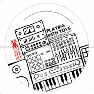 V.A. - Playing With Toys EP Volume 1