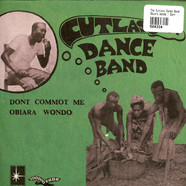 The Cutlass Dance Band - Obiara Wondo / Dont Commot Me