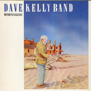 The Dave Kelly Band - Mind In A Glass