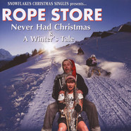 Rope Store - Never Had Christmas / A Winter's Tale