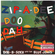Bob B. Soxx & The Blue Jeans - Zip-A-Dee Doo Dah