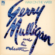 Gerry Mulligan And His Orchestra - Walk On The Water