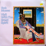 Bob Moses - Visit With The Great Spirit