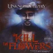 Unknown Mizery - Kill The Flowers