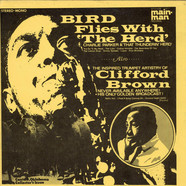 Charlie Parker / Clifford Brown - Bird Flies With 'The Herd' / The Inspired Trumpet Artistry Of Clifford Brown