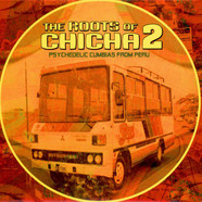 V.A. - The Roots Of Chicha 2 - Psychedelic Cumbias From Peru