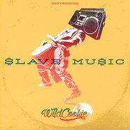 Wildcookie (Freddie Cruger & Anthony Mills) - Slave Music EP