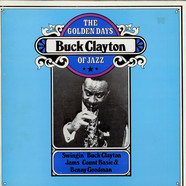 Buck Clayton - The Golden Days Of Jazz (Swingin' Buck Clayton Jams Count Basie & Benny Goodman)