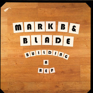 Mark B & Blade - Building A Rep