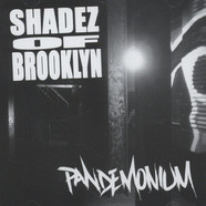 Shadez Of Brooklyn - Pandemonium