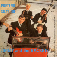 Jimmy & The Rackets - Pretend / Suzy Qu