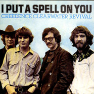 Creedence Clearwater Revival - I Put A Spell On You / Walk On The Water