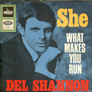 Del Shannon - She / What Makes You Run
