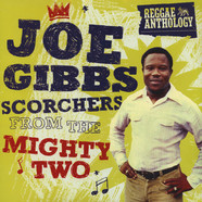 Joe Gibbs - Scorchers From The Mighty Two (Reggae Anthology)