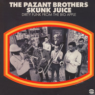 Pazant Brothers, The - Skunk Juice - Dirty Funk From The Big Apple
