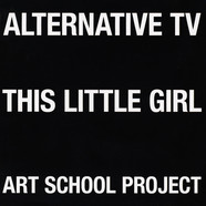 Alternative TV - This Little Girl / Art School Project