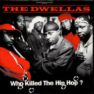 Cella Dwellas - Who Killed The Hip Hop?