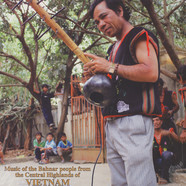 V.A. - Music Of The Bahnar People From The Central Highlands Of Vietnam