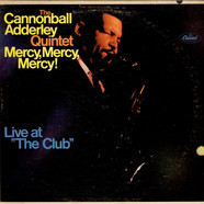 """Cannonball Adderley Quintet, The - Mercy, Mercy, Mercy! - Live At """"The Club"""""""