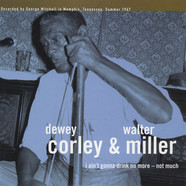 Dewey Corley / Walter Miller - I Ain't Gonna Drink No More - Not Much