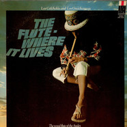 Los Calchakis and Los Guacharacos - The Flute - Where It Lives