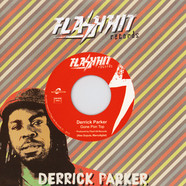 Derrick Parker - Gone Pon Top / Gone Pon Top Version