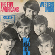 Five Americans, The - Western Union / Now That It's Over