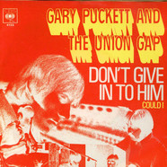 Gary Puckett & The Union Gap - Don't Give In To Him