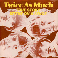 Twice As Much - True Story / Sittin' On A Fence
