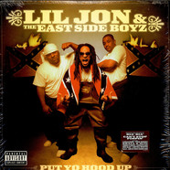 Lil' Jon & The East Side Boyz - Put Yo Hood Up