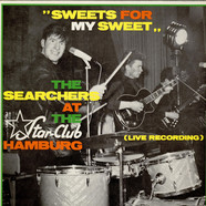 "Searchers, The - ""Sweets For My Sweet"" - The Searchers At The Star-Club Hamburg (Live Recording)"