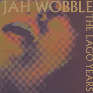 Jah Wobble - The Lago Years