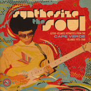 V.A. - Synthesise The Soul: Astro-Atlantic Hypnotica From The Cape Verde Islands 1973-1988