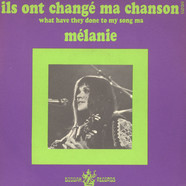Melanie - Ils Ont Change Ma Chanson (What Have They Done To My Song Ma)