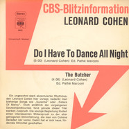 Leonard Cohen - Do I Have To Dance All Night / The Butcher