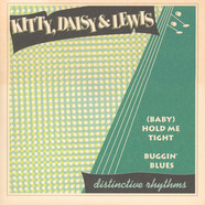 Kitty, Daisy & Lewis - (Baby) Hold Me Tight / Buggin' Blues