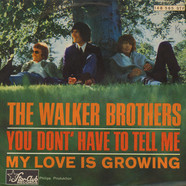 Walker Brothers, The - You Don't Have To Tell Me / My Love Is Growing