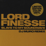 Lord Finesse - Slave To My Soundwave DJ Muro Remix / Here I Come Large Professor Remix