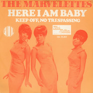 Marvelettes, The - Here I Am Baby / Keep Off, No Trespassing