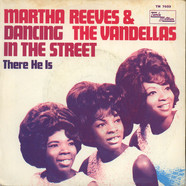 Martha Reeves & The Vandellas - Dancing In The Street / There He Is