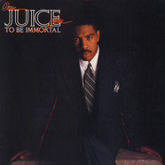 Oran 'Juice' Jones - To Be Immortal